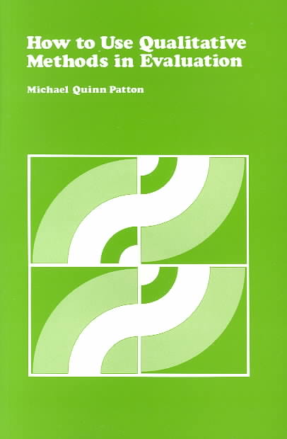 How to Use Qualitative Methods in Evaluation By Patton, Michael Quinn