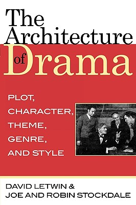 The Architecture of Drama By Letwin, David/ Stockdale, Joe/ Stockdale, Robin