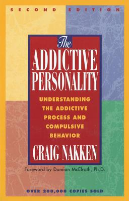 The Addictive Personality By Nakken, Craig